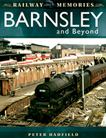 Railway Memories - Barnsley and Beyond