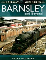 Railway Memories - Barnsley and Beyond