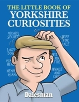 The Little Book of Yorkshire Curiosities