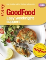 Good Food: Easy Weeknight Suppers