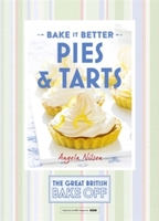Bake it Better : Pies & Tarts