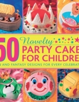 50 Novelty Party Cakes for Children