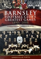 Barnsley Football Club's Greatest Games