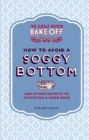 The Great British Bake Off: How to Avoid a Soggy Bottom